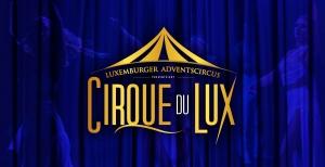 Cirque du Lux 2019